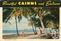 "<span class=""caption-caption"">Ellis Beach, Cairns</span>, c1964. <br />Postcard folder by <span class=""caption-publisher"">John Sands Pty Ltd</span>, collection of <span class=""caption-contributor"">Centre for the Government of Queensland</span>."