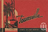 "<span class=""caption-caption"">Townsville Jewel of the North</span>, 1935. <br />Booklet by <span class=""caption-publisher"">Unknown Publisher</span>, collection of <span class=""caption-contributor"">Centre for the Government of Queensland</span>."