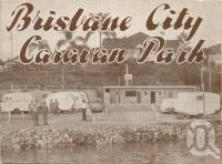 "<span class=""caption-caption"">Brisbane City Caravan Park, Hawthorne</span>, c1954. <br />Booklet by <span class=""caption-publisher"">Unknown Publisher</span>, collection of <span class=""caption-contributor"">Centre for the Government of Queensland</span>."