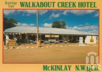 "<span class=""caption-caption"">Walkabout Creek Hotel, McKinlay</span>, c1994. <br />Postcard by <span class=""caption-publisher"">ICP</span>, collection of <span class=""caption-contributor"">Centre for the Government of Queensland MS</span>."