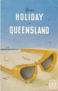 "<span class=""caption-caption"">Your Holiday in Queensland</span>, c1950s. <br />Booklet, collection of <span class=""caption-contributor"">Centre for the Government of Queensland</span>."