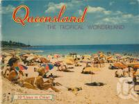 "<span class=""caption-caption"">Queensland The Tropical Wonderland</span>, c1960s. <br />Booklet, collection of <span class=""caption-contributor"">Centre for the Government of Queensland</span>."