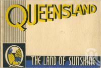 "<span class=""caption-caption"">Queensland The Land of Sunshine</span>, 1930s. <br />Booklet, collection of <span class=""caption-contributor"">Centre for the Government of Queensland</span>."
