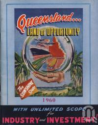 "<span class=""caption-caption"">Queensland Land of Opportunity</span>, 1960. <br />Booklet, collection of <span class=""caption-contributor"">Centre for the Government of Queensland</span>."