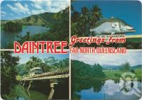 "<span class=""caption-caption"">Daintree, 112 km north of Cairns, in a lush tropical paradise on the Daintree River</span>, c1970-2000. <br />Postcard, collection of <span class=""caption-contributor"">Murray Views Collection</span>."